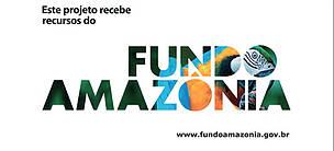 / ©: Fundo Amazônia