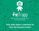 Projeto que promove o engajamento cidadão no combate aos mosquitos Aedes concorre a prêmio de R$ 1,5 milhão