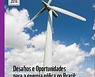 Desafios e Oportunidades para a energia eólica no Brasil: recomendações para políticas públicas