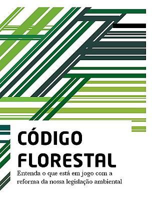 """Capa da cartilha """"Código Florestal: Entenda o que está em jogo com a reforma de nossa ... / ©: SOS Florestas"""