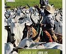 Estudio nde caso sobre los proyectos pilotos de buenas prácticas de ganadería en los biomas del Cerrado y del Pantanal