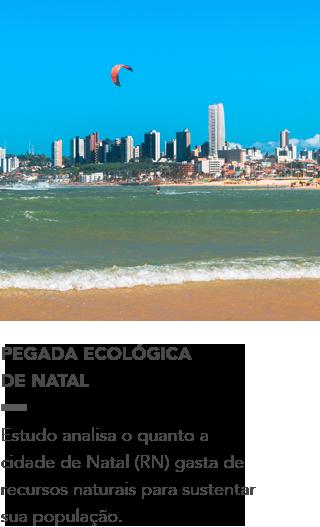 http://bbaguabrasil.com.br/wp-content/uploads/2014/09/Pegada_Ecologica_Natal.pdf