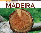 Comércio de Madeira – Caminhos para o uso responsável
