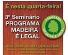 """Banner do 3º seminário sobre o programa """"Madeira é Legal"""""""